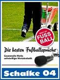 Schalke 04 - Die besten & lustigsten Fussballersprüche und Zitate (eBook, ePUB)