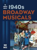 The Complete Book of 1940s Broadway Musicals