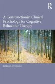 A Constructionist Clinical Psychology for Cognitive Behaviour Therapy