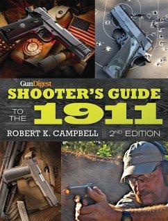 Gun Digest Shooter's Guide to the 1911 - Campbell, Robert K.