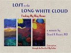 Lost in the Long White Cloud: Finding My Way Home: Conception Through the Death of My Father