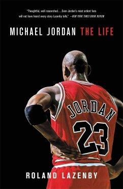 Michael Jordan: The Life - Lazenby, Roland