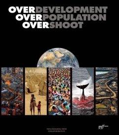 Overdevelopment, Overpopulation, Overshoot - Butler, Tom; Toure, Aminata; Ryerson, William N.; Crist, Eileen