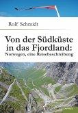 Von der Südküste in das Fjordland: Norwegen, eine Reisebeschreibung (eBook, ePUB)
