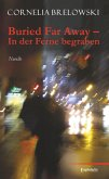 Buried Far Away - In der Ferne begraben (eBook, ePUB)