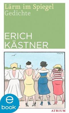 Lärm im Spiegel (eBook, ePUB) - Kästner, Erich