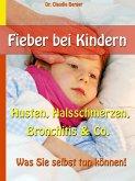 Fieber bei Kindern (eBook, ePUB)