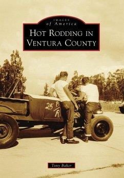 Hot Rodding in Ventura County (eBook, ePUB) - Baker, Tony
