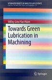 Towards Green Lubrication in Machining