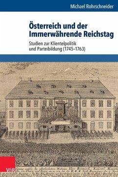 Österreich und der Immerwährende Reichstag (eBook, PDF) - Rohrschneider, Michael