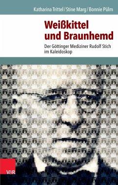 Weißkittel und Braunhemd (eBook, PDF) - Pülm, Bonnie; Trittel, Katharina; Marg, Stine