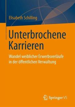 Unterbrochene Karrieren - Schilling, Elisabeth