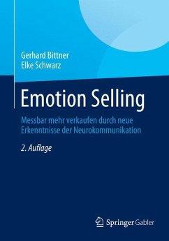 Emotion Selling - Bittner, Gerhard;Schwarz, Elke