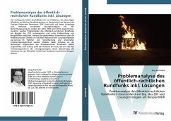 Problemanalyse des öffentlich-rechtlichen Rundfunks inkl. Lösungen - Reinhold, Jörg