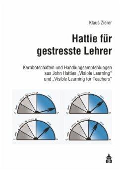 Hattie für gestresste Lehrer - Zierer, Klaus