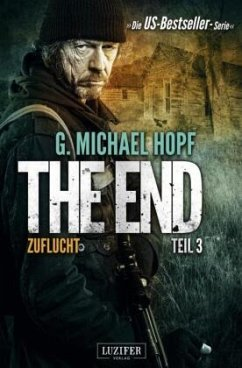 Zuflucht / The End Bd.3 - Hopf, G. Michael