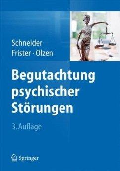 Begutachtung psychischer Störungen - Schneider, Frank; Frister, Helmut; Olzen, Dirk