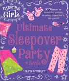 The Everything Girls Ultimate Sleepover Party Book (eBook, ePUB)