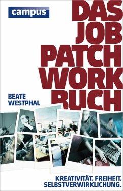 Das Job-Patchwork-Buch (eBook, ePUB) - Westphal, Beate; Jacoby, Anne unter Mitarbeit von