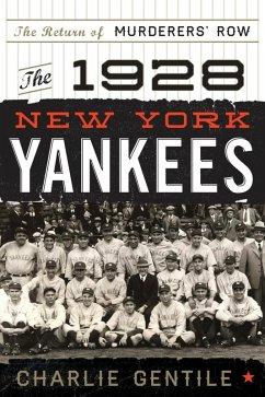 The 1928 New York Yankees (eBook, ePUB) - Gentile, Charlie