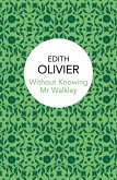 Without Knowing Mr Walkley (eBook, ePUB)