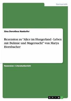 """Rezension zu """"Alice im Hungerland - Leben mit Bulimie und Magersucht"""" von Marya Hornbacher"""