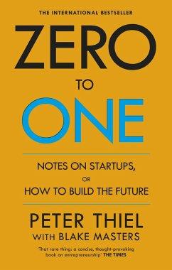 Zero to One - Thiel, Peter; Masters, Blake