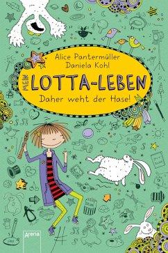 Daher weht der Hase! / Mein Lotta-Leben Bd.4 (eBook, ePUB) - Pantermüller, Alice