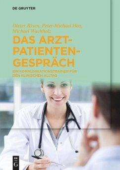 Das Arzt-Patienten-Gespräch - Rixen, Dieter; Hax, Peter-Michael; Wachholz, Michael