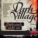 Dreht Euch nicht um / Dark Village Bd.2 (MP3-Download)