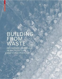 Building from Waste - Hebel, Dirk E.; Wisniewska, Marta H.; Heisel, Felix