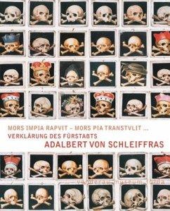 Verklärung des Fürstabts Adalbert von Schleiffras - Jäger, Berthold; Sorbello Staub, Alessandra; Dahmer, Manfred
