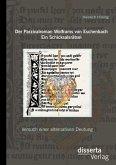 Der Parzivalroman Wolframs von Eschenbach. Ein Schicksalsrätsel: Versuch einer alternativen Deutung