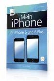 Mein iPhone - für iPhone 6 und 6 Plus - inkl. iOS 8