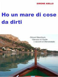 Ho un mare di cose da dirti (eBook, ePUB) - Aiello, Simone