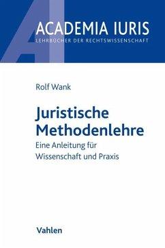 Juristische Methodenlehre - Wank, Rolf
