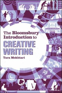 The Bloomsbury Introduction to Creative Writing - Mokhtari, Tara (Lecturer in Writing, Communications and Literature,