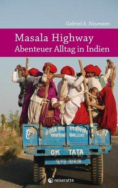 Masala Highway - Abenteuer Alltag in Indien (eBook, ePUB) - Neumann, Gabriel A.