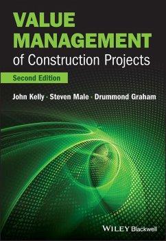 Value Management of Construction Projects (eBook, ePUB) - Kelly, John; Male, Steven; Graham, Drummond