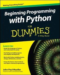 Beginning Programming with Python For Dummies (eBook, ePUB) - Mueller, John Paul