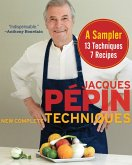Jacques Pépin New Complete Techniques Sampler (eBook, ePUB)