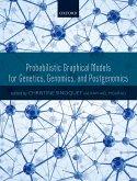 Probabilistic Graphical Models for Genetics, Genomics, and Postgenomics (eBook, PDF)