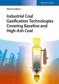 Industrial Coal Gasification Technologies Covering Baseline and High-Ash Coal (eBook, ePUB) - Gräbner, Martin