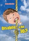 Disabile...chi io? (eBook, ePUB)
