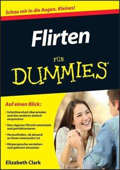 Flirten für Dummies (eBook, ePUB) - Clark, Elizabeth E.