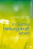 In Gottes Heilungskraft leben (eBook, ePUB)