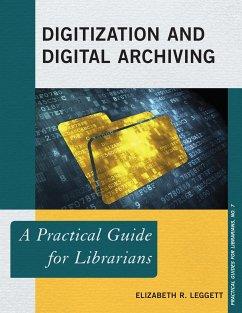 Digitization and Digital Archiving (eBook, ePUB) - Leggett, Elizabeth R.
