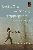 Nerdy, Shy, and Socially Inappropriate (eBook, ePUB)