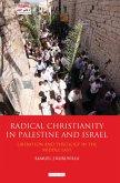 Radical Christianity in Palestine and Israel (eBook, PDF)