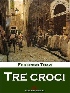 Tre croci (eBook, ePUB) - Federigo Tozzi